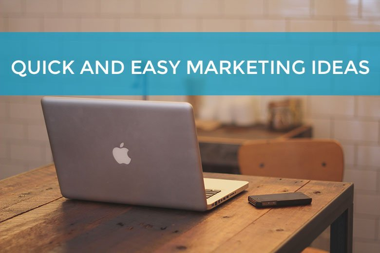 Quick, easy and effective marketing ideas