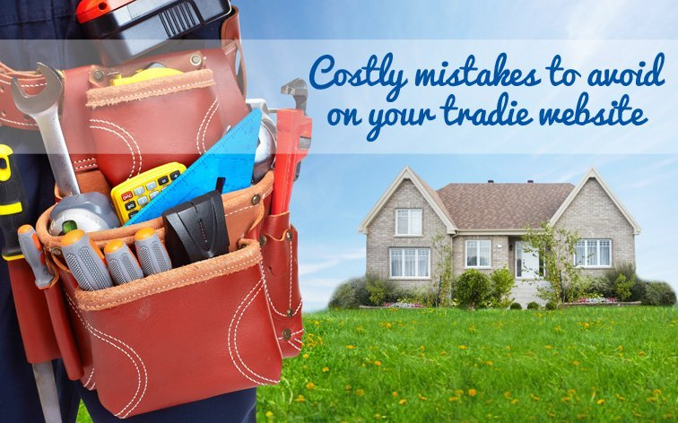 Website mistakes tradies need to avoid