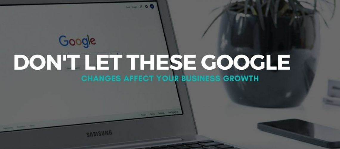 google-chanegs-that-will-affect-your-business